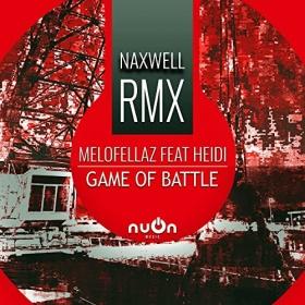 MELOFELLAZ FEAT. HEIDI - GAME OF BATTLE (NAXWELL RMX)